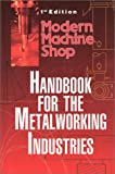 Modern Machine Shop's Machinist's Handbook for the Metalworking Industries, , 156990345X