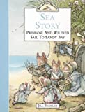 Brambly Hedge - Sea Story: Primrose and Wilfred Sail to Sandy Bay