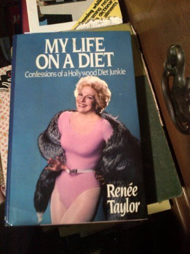 My Life on a Diet: Confessions of a Hollywood Diet Junkie by Renee Taylor - Mall Shopping Hollywood Planet