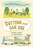 Cutting Your Car Use, Randall Howard Ghent, 0865715580