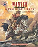 Wanted a Few Bold Riders: The Story of the Pony Express (Odyssey (Smithsonian Institution).)
