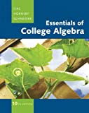 Essentials of College Algebra (10th Edition) (The Lial/Hornsby/Schneider College Algebra Series)