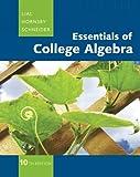 Essentials of College Algebra (10th Edition) (The Lial/Hornsby/Schneider College Algebra Series) 10th Edition