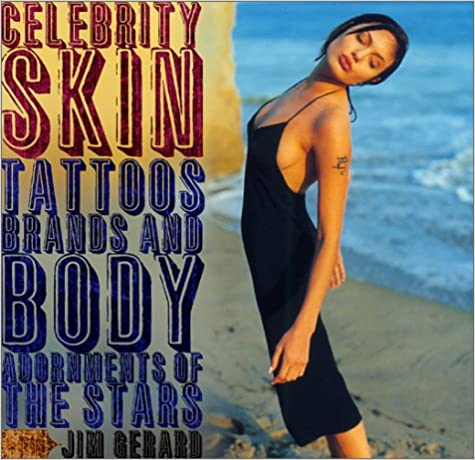 Book Celebrity Skin: Tattoos, Brands, and Body Adornments of the Stars