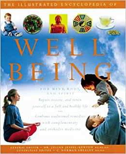 Book The Illustrated Encyclopedia Of Well Being: For Mind, Body & Spirit