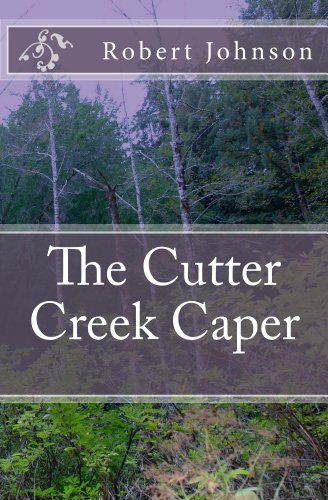 The Cutter Creek Caper - Hours Creek Johnson