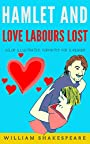 Hamlet and Love Labours lost: Color Illustrated, Formatted for E-Readers (Unabridged Version)