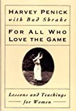 For All Who Love the Game, Harvey Penick and Bud Shrake, 0684800586