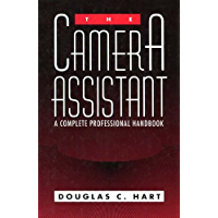 The Camera Assistant: A Complete Professional Handbook (English Edition)