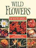 Photographic Guide to Wildflowers of South Africa, Van Wyk Braam, 1868723909