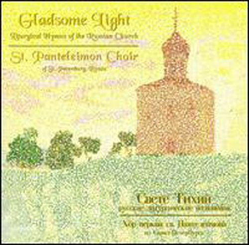 (Gladsome Light: Liturgical Hymns of the Russian)