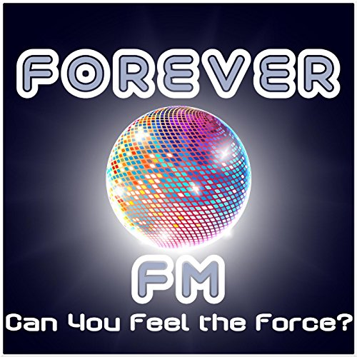 Forever Fm - Can You Feel the ...