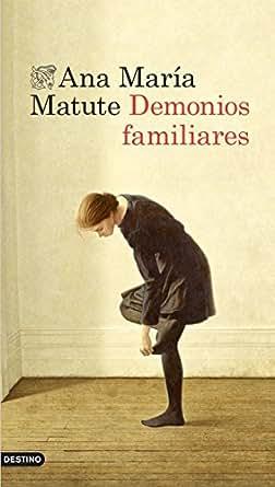 Amazon.com: Demonios familiares (Spanish Edition) eBook: Ana María