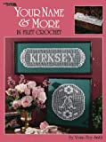 Your Name And More In Filet Crochet (Leisure Arts #3110)