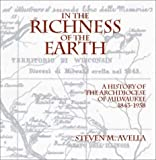 In the Richness of the Earth, Steven M. Avella, 0874620775