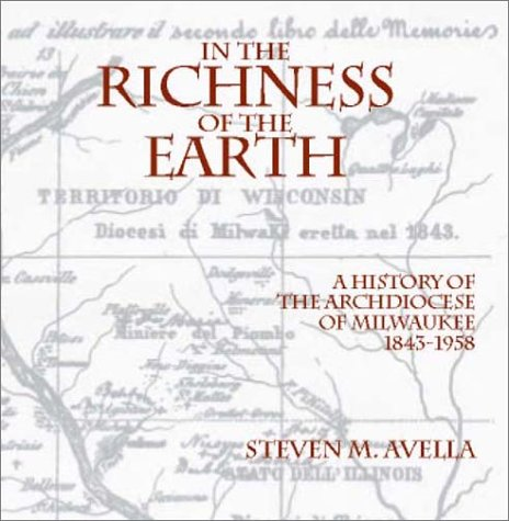 In the Richness of the Earth: A History of the