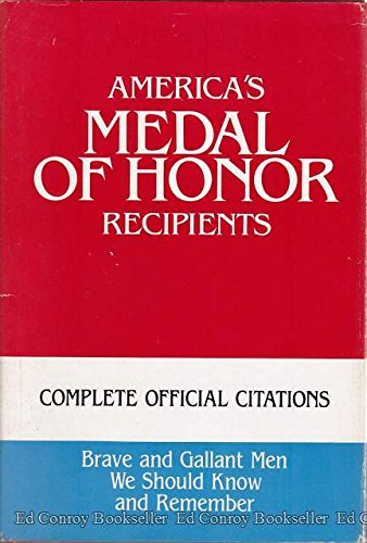America's Medal of Honor Recipients: Complete Official - Medal America