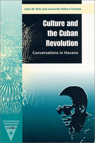 Read Online Culture and the Cuban Revolution (Contemporary Cuba) ebook