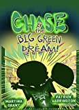 Chase & the Big Green Dream