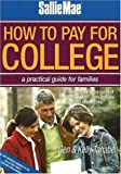 Sallie Mae How to Pay for College, Gen Tanabe and Kelly Y. Tanabe, 1932662049