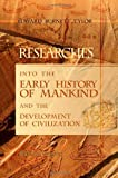 img - for Researches into the Early History of Mankind and the Development of Civilization book / textbook / text book
