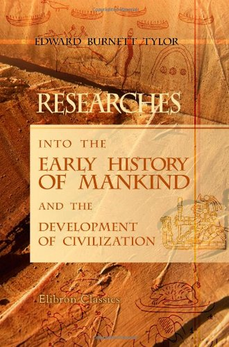 Download Researches into the Early History of Mankind and the Development of Civilization PDF