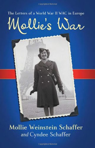 Mollie's War: The Letters of a World War II WAC in Europe