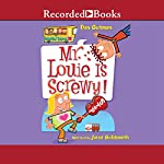 Mr. Louie Is Screwy!: My Weird School, Book 20 | Dan Gutman
