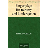 Finger plays for nursery and kindergarten (English Edition)