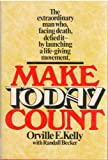 Make Today Count, Orville Kelly and W. Cotter Murray, 0440052564
