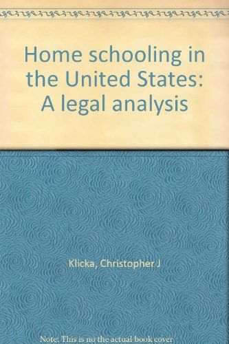 Home schooling in the United States: A legal analysis