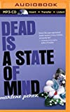 Dead Is a State of Mind (Dead Is Series)