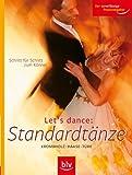 Let's dance Standardtänze: Schritt für Schritt zum Könner