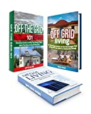 Off Grid Living Box Set: Best Alternative Energy Solution With Lessons On The Advantages That Living Off the Grid Brings (living off grid, living off the grid,  off the grid homes)
