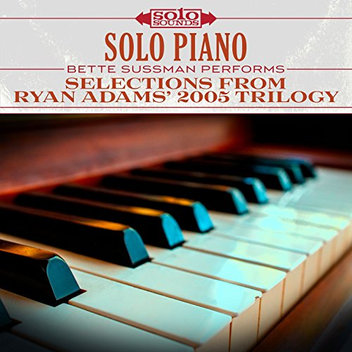Solo Piano: Selections from Ryan Adams' 2005 Trilogy