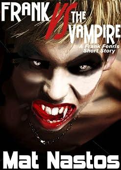 Frank Versus The Vampire by [Nastos, Mat]