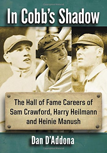 Read Online In Cobb's Shadow: The Hall of Fame Careers of Sam Crawford, Harry Heilmann and Heinie Manush pdf