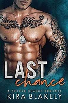 Last Chance: A Second Chance Romance by [Blakely, Kira]