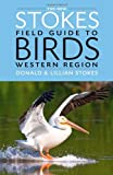 Front cover for the book Stokes Field Guide to Birds: Western Region by Donald Stokes