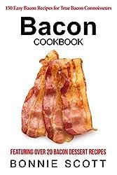 Bacon Cookbook: 150 Easy Bacon Recipes (English Edition)