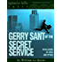 Gerry Sant of the Secret Service: Revelations of Spies and Spying (A classic thriller!)