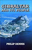 Front cover for the book Gibraltar and Its People by Philip Dennis