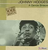 Gentle Breeze: 1938-1954 by Johnny Hodges (2007-01-01)