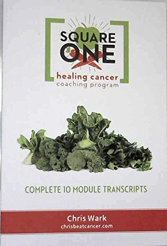 Square One Healing Cancer Coaching Program - Complete Transcripts