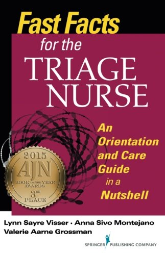 (Fast Facts for the Triage Nurse: An Orientation and Care Guide in a Nutshell (Fast Facts for Your Nursing Career))