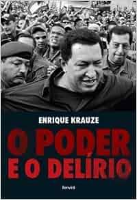 Poder e O Delirio (Em Portugues do Brasil): Enrique Krauze