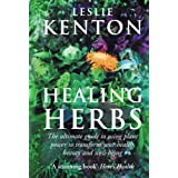 Healing Herbs: The Ultimate Guide to Using Plant Power to Transform Your Health, Beauty and Well-being by Leslie Kenton (2002-08-01)