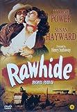 Rawhide by Tyrone Power Suysan Hayward