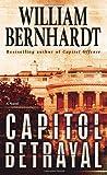 Capitol Betrayal, William Bernhardt, 0345503023