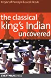 The Classical King's Indian Uncovered, Krzysztof Panczyk and Jacek Ilczuk, 1857445171